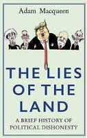 The Lies of the Land: A Brief History of Political Dishonesty by Adam...