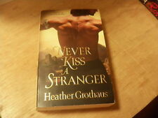 Never Kiss a Stranger by Heather Grothaus (2011, Paperback)  r