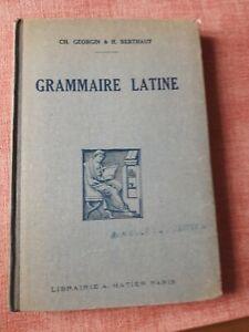 GEORGIN ET BERTHAUT / GRAMMAIRE LATINE de la Quatrième à la Première 1934