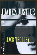 Juarez Justice: A Tommy Donahoo Mystery by Jack Trolley-First Edition/DJ-1996
