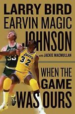 When the Game Was Ours, Larry Bird, Earvin Johnson Jr., Jackie MacMullan, Good B