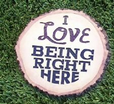 Garden Path Stepping Stone Wall Plaque I Love Being Right Here NEW 8 3/4""