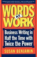 Words at Work : Business Writing in Half the Time with Twice the Power