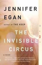 The Invisible Circus by Egan, Jennifer