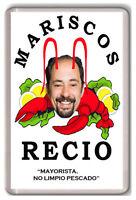 MARISCOS RECIO LA QUE SE AVECINA IMAN NEVERA FRIDGE MAGNET