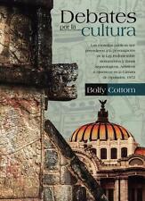DEBATES POR LA CULTURA, POR: BOLFY COTTOM