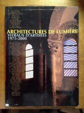 Architectures de lumière - Vitraux d'artistes 1975-2000