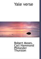 Yale Verse: By Robert Moses, Carl Hammond Philander Thurston