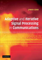 Adaptive and Iterative Signal Processing in Comm, Jinho Choi, New