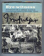 Trafalgar: An Eyewitness Account of a Great Battle - Stuart Legg, 1966 Hardcover