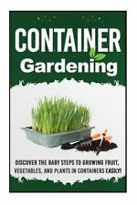 Quick and Easy Guide to Organic Container Herb Gardening, Organic Herb...