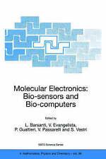 Molecular Electronics: Bio-sensors and Bio-computers (Nato Science Series II:)
