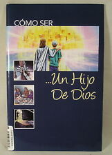 Spanish Book COMO SER ... UN HIJO DE DIOS, How to Be a Child of God