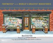 Footnotes from the World's Greatest Bookstores: True Tales and Lost Moments from