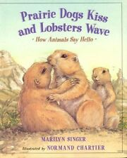 Prairie Dogs Kiss and Lobsters Wave: How Animals S