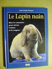 Livre Le lapin nain Bien le connaître pour mieux l'aimer et le soigner /Z54