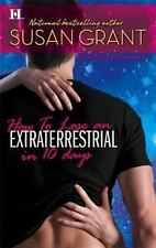 How to Lose an Extraterrestrial in 10 Days (Otherworldly Men, Book 3) Grant, Su