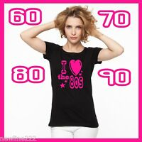 I LOVE .1980`S 60s 70s 90s  LADIES T SHIRT  FANCY DRESS PARTY UK made