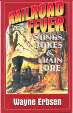 Railroad Fever: Songs, Jokes, & Train Lore