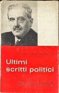 ULTIMI SCRITTI POLITICI - GEORGES BERNANOS - MORCELLIANA 1964