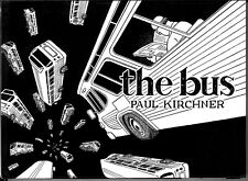 """""""the bus"""", SIGNED and SOLD by author Paul Kirchner, New, 2015, Tanibis"""