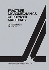 Fracture Micromechanics of Polymer Materials 2 by V. S. Kuksenko and Vitauts...