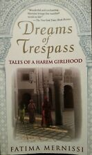 Dreams Of Trespass: Tales Of A Harem Girlhood by Fatima Mernissi, Good Condition