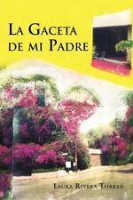 La Gaceta de Mi Padre by Laura Rivera Torres (2012, Paperback)