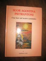 LIBRO: una luce sul nostro cammino - suor Agostina Pietrantoni -