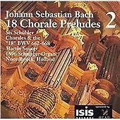 """Bach: 18 Chorale Preludes, Vol 2 - Six Schübler Chorales & the """"18"""" BWV 662-668"""