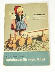 Gertrud Jantschke - Spielzeug für mein Kind 1955 DDR Pädagogik (H7