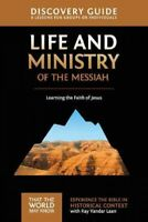 Life and Ministry of the Messiah : 8 Lessons on Learning the Faith of Jesus, ...