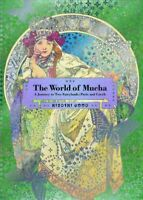 The World of Mucha : A Journey to Two Fairylands: Paris and Czech, Paperback ...