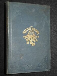 The Practical Housewife (Family Friend) c1860 Cookery, Cooking, Domestic Economy