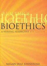Bioethics: A Nursing Perspective