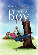 Secret Tales of a 7 Year Old Boy by RUDY (2010, Paperback)