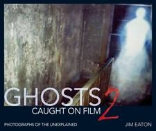 Ghosts Caught on Film 2