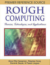 Rough Computing: Theories, Technologies and Applications by Aboul Ella Hassanien