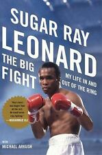 The Big Fight: My Life in and Out of the Ring Michael Arkush & Sugar Ray Leonard