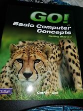 Go!: Go! Basic Computer Concepts by Victor Giol, Stan Isaacs and Shelley Gaskin…