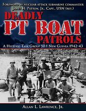 Deadly PT Boat Patrols: Hist: TG 50.1 MTB Div 17 New Guinea 1942-43 WW II Boats