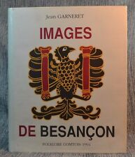 Images de Besancon Folklore Comitois Jean Garneret Hardback with Jacket 1994
