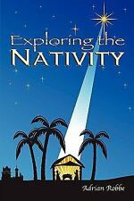 Exploring the Nativity by Adrian Robbe (2008, Paperback)