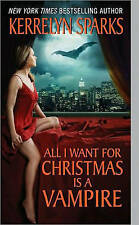 USED (GD) All I Want for Christmas Is a Vampire (Love at Stake, Book 5) by Kerre