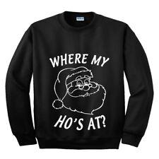 Where My Ho's At? Sweatshirt Christmas Snow Santa Tree Presents Tinsel Reindeer