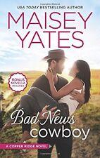 Bad News Cowboy: Shoulda Been a Cowboy (Copper Ridge) by Maisey Yates