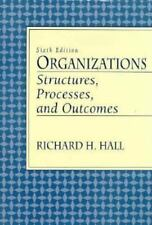Organizations : Structures, Processes, and Outcomes, Paperback by Hall, Richa...