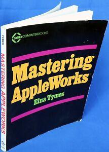 Apple II IIe IIc IIgs Mastering AppleWorks Book