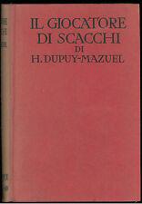 DUPUY-MZUEL HENRY IL GIOCATORE DI SCACCHI SONZOGNO 1928 ROMANTICA MONDIALE 2