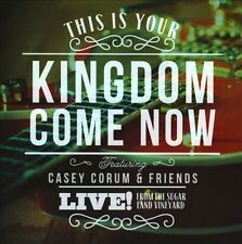 This Is Your Kingdom Come Now * by Casey Corum (CD, 2012, Vineyard)